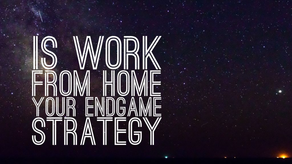 endgame work from home