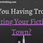 Are You Having Trouble Creating Your Fictional Town?