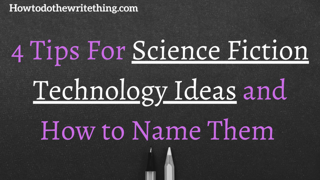 4 Tips For Science Fiction Technology Ideas and How to Name Them