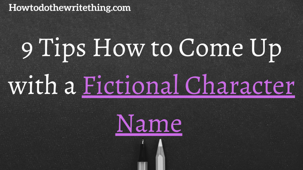 9 Tips How to Come Up with a Fictional Character Name (1)