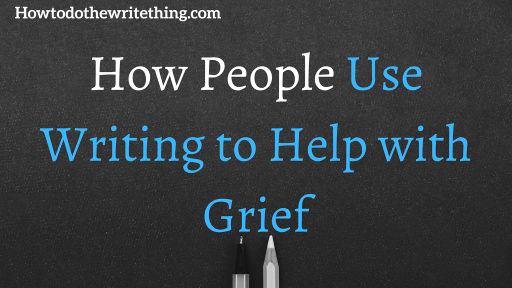 How People Use Writing to Help with Grief